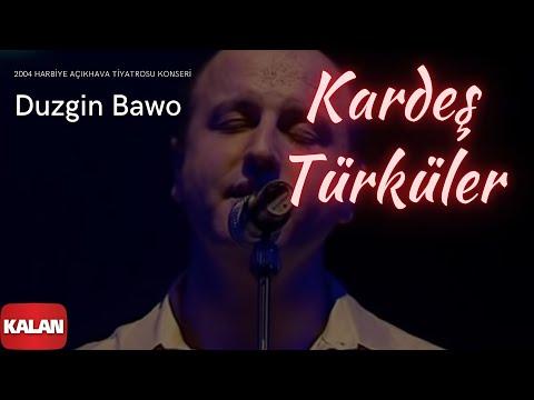 Kardeş Türküler - Duzgin Bawo [ Live Concert © 2004 Kalan Müzik ]