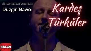 Kardeş Türküler - Duzgin Bawo