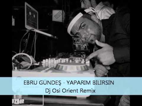EBRU GÜNDEŞ - YAPARIM BİLİRSİN ( Dj Osi Orient Remix)