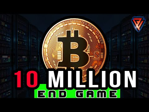 10 Million Dollar Bitcoin End Game (OLDER VERSION)