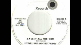 Lee Williams And The Cymbals - Save It All For You.wmv