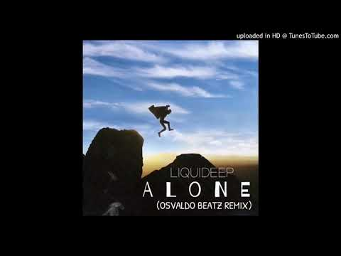 Liquideep - Alone (Osvaldo Beatz Remix)