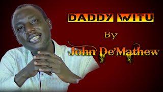John De'Mathew - Daddy Witu
