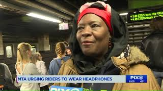 MTA urging riders to wear headphones