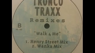 Walk 4 Me (Wanka Mix) - Tronco Traxx