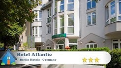 Hotel Atlantic - Berlin Hotels, Germany