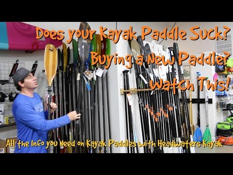 What's the difference in Kayak Paddles?  Watch This