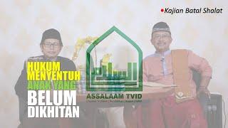 Kajian Fiqih-Yang Membatalkan Shalat (EDISI SUNDA)-KH. Asep Saefullah &KH. Jamaludin [Assalaam TVID]
