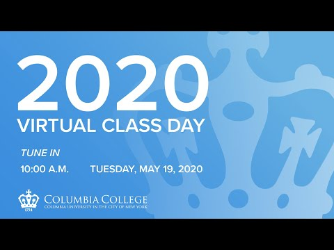 Columbia College Class of 2020 Virtual Class Day Ceremony