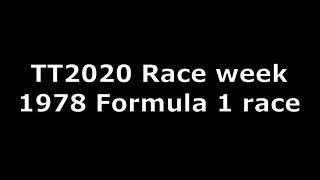TT2020 - Race week coverage - 1978 Formula 1 race