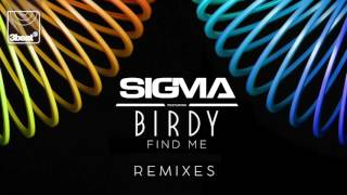 Sigma ft. Birdy - Find Me (Sigma VIP Remix)