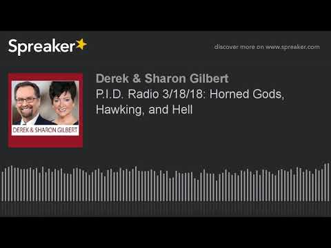 P.I.D. Radio 3/18/18: Horned Gods, Hawking, and Hell
