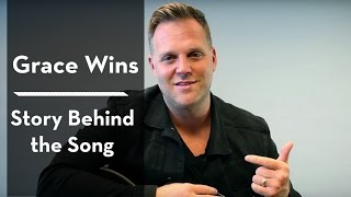 """Matthew West - Behind The Song """"Grace Wins"""""""