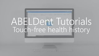 ABELDent Tutorials - Sending Touchless Health History Forms