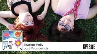 Skating Polly - Lost Wonderfuls (Official Audio)