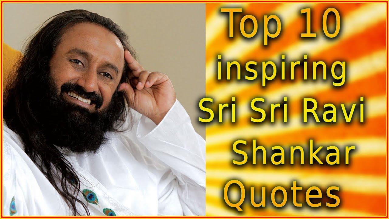 Top 10 Sri Sri Ravi Shankar Quotes The Art Of Living