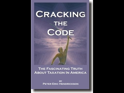 A Review of the Book:  'Cracking the Code - The Fascinating Truth About Taxation in America'