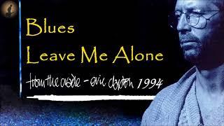 Eric Clapton - Blues Leave Me Alone (Kostas A~171)