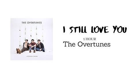 i still love you  the overtunes one hour version