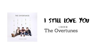 I Still Love You - The Overtunes (One Hour Version)