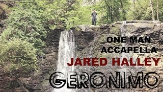 Geronimo - Acappella - Jared Halley