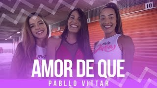 Baixar Amor de Que - Pabllo Vittar - Coreografia: Mete Dança