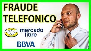 FRAUDE TELEFONICO [Bancomer/Mercadolibre]