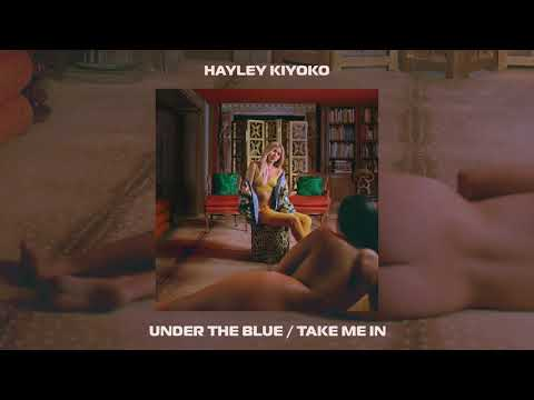 Hayley Kiyoko - Under the blue/Take Me In [Official Audio]