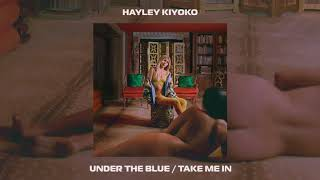 Hayley Kiyoko - Under the blue/Take Me In [Official Audio]
