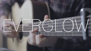 Coldplay - Everglow - Fingerstyle Guitar Cover - With Tabs
