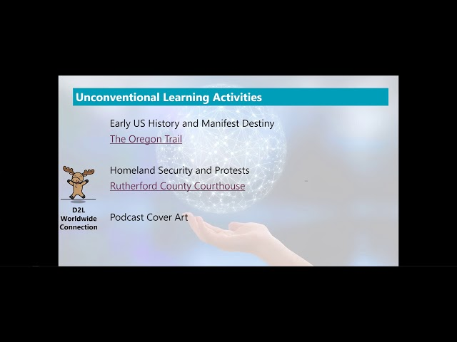 D2L Connection Worldwide Edition: Unconventional and Experiential Online Learning Activities