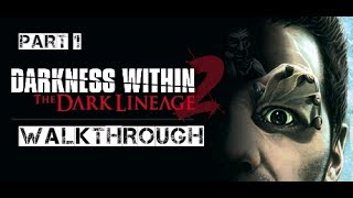 Darkness Within 2: The Dark Lineage Walkthrough Part 1 (no commentary)
