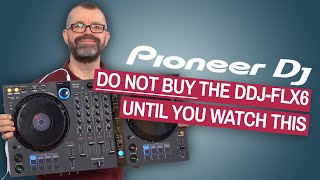 5 Things To Know BEFORE Buying the Pioneer DJ DDJ-FLX6 Controller
