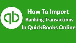 Lesson 9 How To Import Banking Transactions In QuickBooks Online