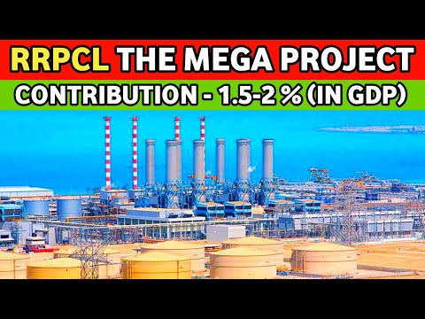 RRPCL Mega Project || World's Largest oil refinery project || India's 70 Billion $ project ||
