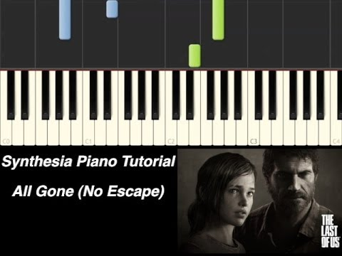 Piano Tutorial - The Last of Us - All Gone (No Escape) [Synthesia Piano Tutorial]