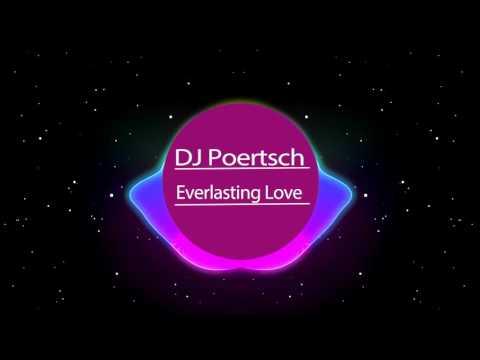 DJ Poertsch - Everlasting Love