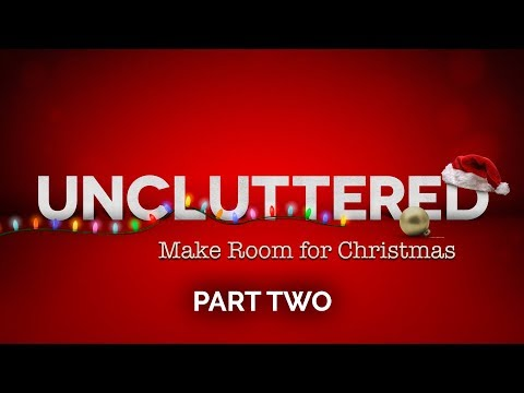 Uncluttered – Part 2 – Pastor Raymond Woodward