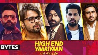 High End Yaariyan (Artist Bytes) | Jassi Gill | Ranjit Bawa | Ninja | Ammy Virk | Amrit Maan