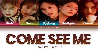 AOA (에이오에이) – Come See Me (날 보러 와요) (Color Coded Lyrics/Han/…