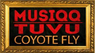 MUSIQQ - Tuvu (Coyote Fly)