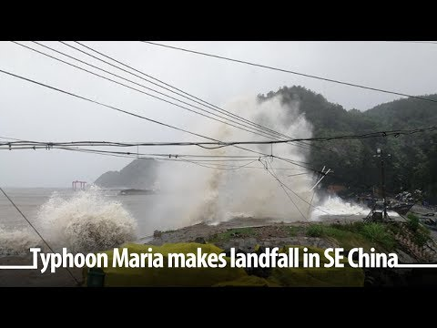 "Live: Typhoon Maria makes landfall in SE China 记者亲历�风""玛莉亚�"