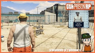 [GTA PRISON RP #1] VACANCES A L'OMBRE !!!