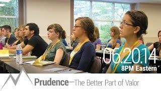 Prudence—The Better Part of Valor