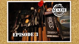 """Made for the Outdoors (2015) EPISODE 3: """"St. Croix Rods & By The Yard"""""""