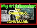 Why Art Is Important: Top 5 John Marin Paintings | The Abstract Art Portal