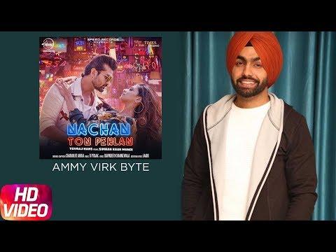 Ammy Virk Bytes   Nachan Ton Pehlan   Yuvraj Hans Feat. Simran kaur Mundi   Releasing On 23 Feb 2018