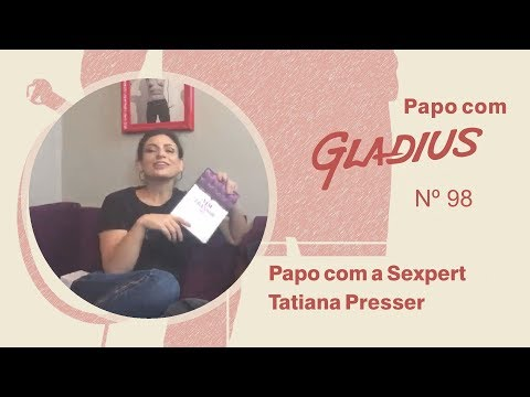 98 - Entrevista com a Sexpert Tatiana Presser