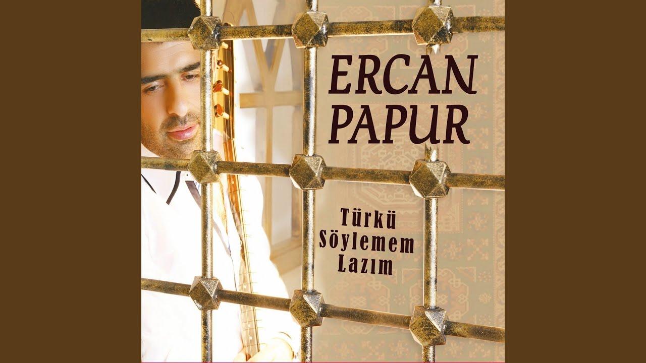ERCAN PAPUR - ESKİSİ GİBİ