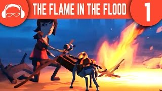 I Love This Game! | The Flame in the Flood Ep. 1